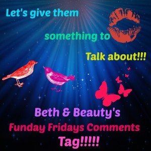 Beth and Beauty's Funday Fridays Comments Tag